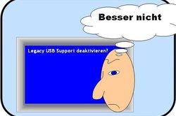 Der Legacy USB Support ist wichtiger als viele denken.