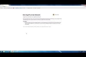 Google Chrome: Kein Zugriff auf das Netzwerk - was tun?