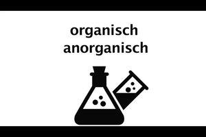 Der Unterschied zwischen organisch und anorganisch - in Bio wird's so erklärt