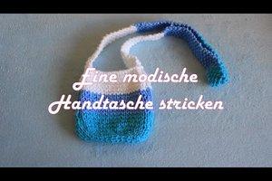 Tasche stricken - Anleitung für eine moderne Handtasche