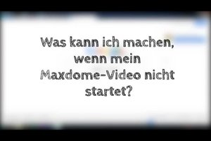 Maxdome-Video startet nicht - was tun?