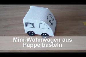Mini-Wohnwagen aus Pappe basteln gelingt so