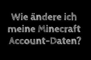 Minecraft: Account-Daten ändern - so gelingt es
