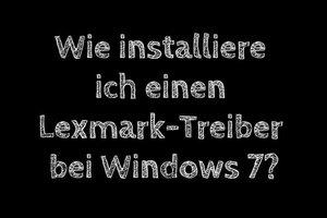 Lexmark-1200-Treiber für Windows 7 - so klappt die Installation