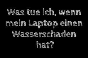 Laptop hat Wasserschaden - was tun?