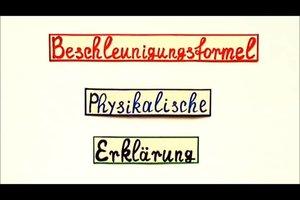 Beschleunigungsformel - eine physikalische Erklärung