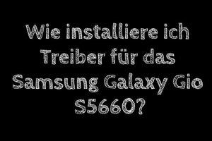 Beim Samsung Galaxy Gio S5660 Treiber installieren - so geht's
